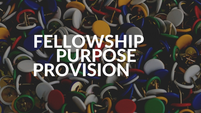 Fellowship, Purpose & Provision