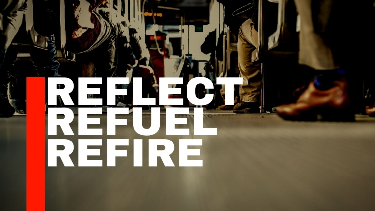 Reflect, Refuel, Refire!