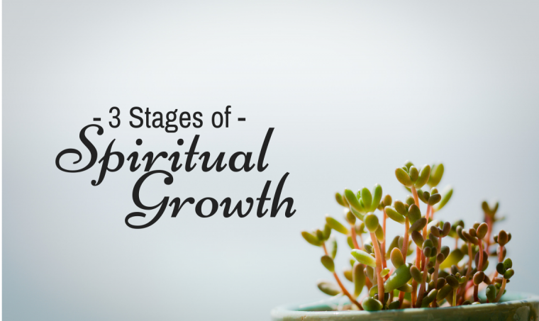 The 3 Stages of Spiritual Growth