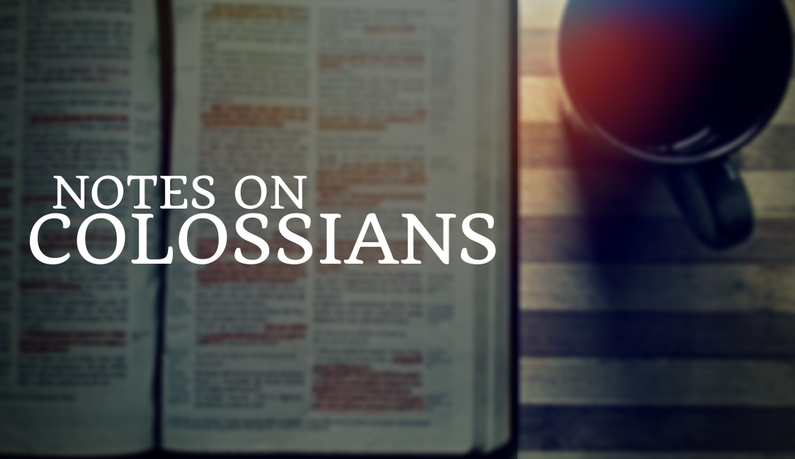 Notes From Colossians